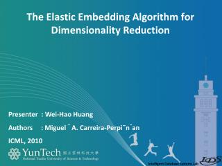 Presenter   :  Wei- Hao  Huang Authors      : Miguel ´ A.  Carreira-Perpi˜ n´an ICML , 2010
