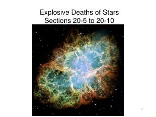 Explosive Deaths  of  Stars Sections 20-5 to 20-10