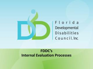 FDDC's  Internal Evaluation Processes