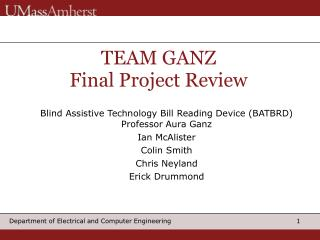 Blind Assistive Technology Bill Reading Device (BATBRD) Professor Aura Ganz Ian McAlister