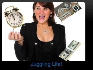 Juggling Life!