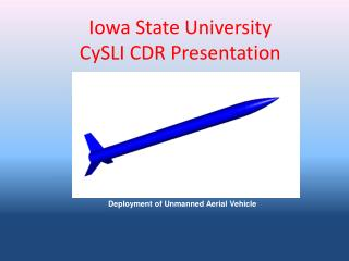 Iowa State University  CySLI CDR Presentation