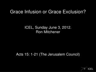 Grace Infusion or Grace Exclusion?