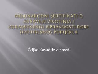 Željko Kovač dr vetd.