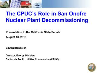The CPUC�s Role in San Onofre Nuclear Plant Decommissioning