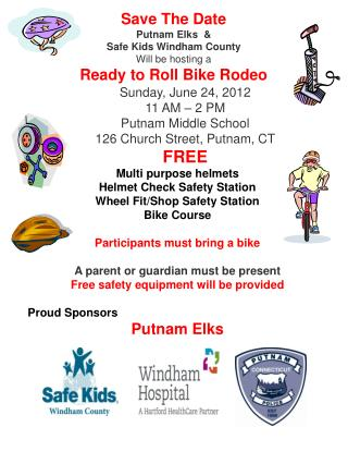 Save The Date Putnam Elks  &  Safe Kids Windham County Will be hosting a  Ready to Roll Bike Rodeo