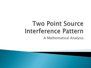 Two Point Source Interference Pattern