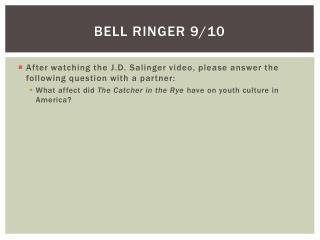 Bell ringer 9/10