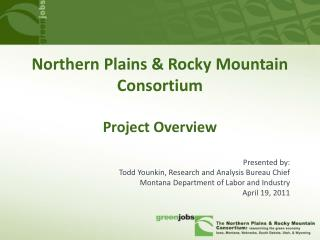 Northern Plains & Rocky Mountain Consortium Project Overview