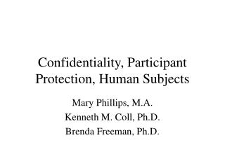 Confidentiality, Participant Protection, Human Subjects