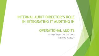 INTERNAL AUDIT DIRECTOR'S ROLE IN INTEGRATING IT AUDITING IN OPERATIONAL AUDITS