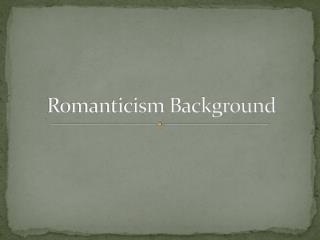 Romanticism Background