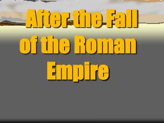 After the Fall  of the Roman Empire