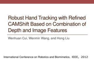 Robust Hand Tracking with Refined  CAMShift  Based on Combination of Depth and Image Features