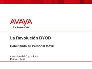 La Revolución BYOD Habilitando su Personal Móvil