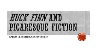 Huck Finn and  Picaresque Fiction