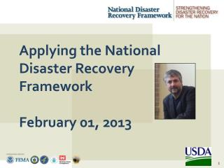 Applying the National Disaster Recovery Framework February 01, 2013