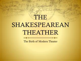 THE SHAKESPEAREAN THEATHER