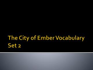 The City of Ember Vocabulary  Set 2