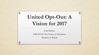 United Opt-Out: A Vision for 2017
