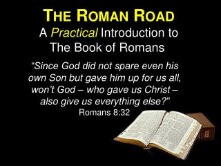 The Roman Road A  Practical Introduction to The Book of Romans