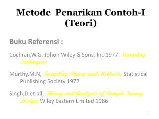 Metode  Penarikan Contoh-I (Teori)