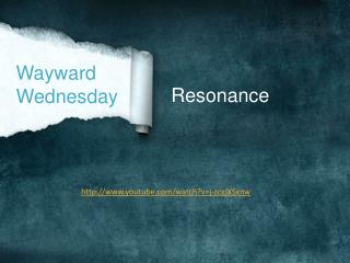 Wayward Wednesday