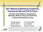 2011 Medicare Marketing Guidelines Training for MA and Part D Plans