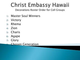 Christ Embassy Hawaii Decorations Roster Order for Cell Groups