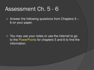 Assessment Ch. 5 - 6