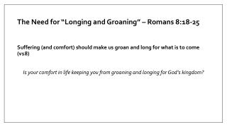 "The Need for ""Longing and Groaning"" – Romans 8:18-25"