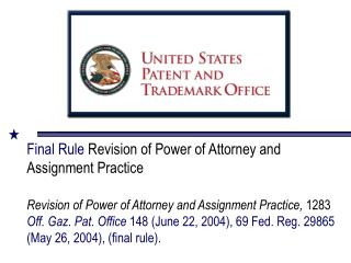 Final Rule Revision of Power of Attorney and Assignment Practice   Revision of Power of Attorney and Assignment Practice