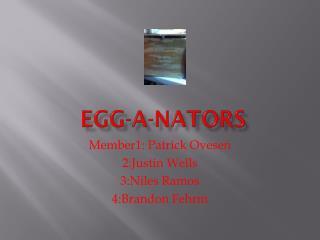 Egg-A- Nators