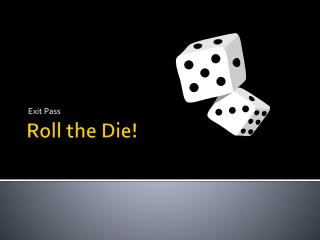 Roll the Die!