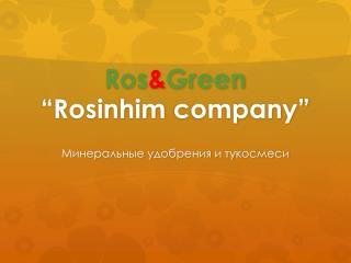 "Ros & Green "" Rosinhim  company"""