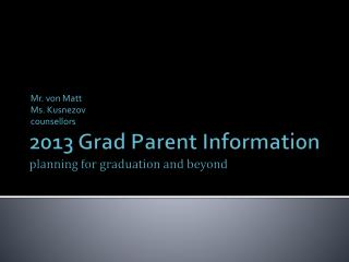 2013 Grad Parent Information planning for graduation and beyond
