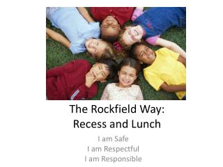 The  Rockfield  Way: Recess and Lunch