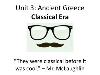 Unit 3: Ancient Greece Classical Era