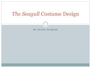 The Seagull  Costume Design