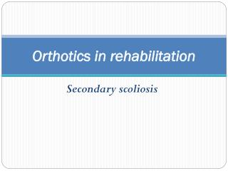 Orthotics in rehabilitation