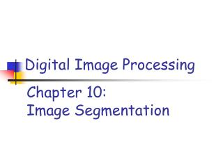 Chapter 10:  Image Segmentation
