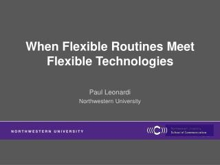 When Flexible Routines Meet Flexible Technologies