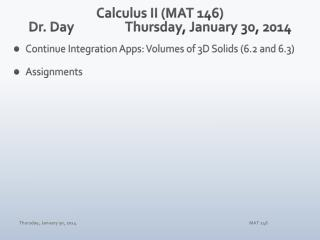 Calculus II (MAT 146) Dr. Day Thur sday , January  30,  2014