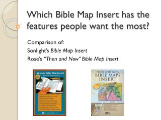 Which Bible Map Insert has the features people want the most?