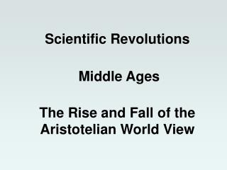 The Rise and Fall of the Aristotelian World View