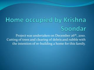 Home occupied by Krishna  Soondar
