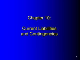 Chapter 10:  Current Liabilities  and Contingencies