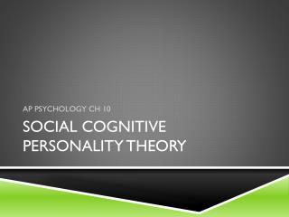 Social Cognitive Personality Theory