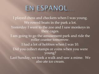 En  espanol …