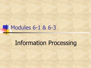 Modules 6-1 & 6-3